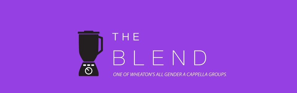 The Blend | Wheaton College